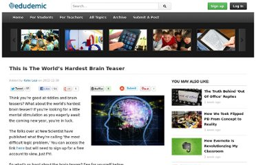 http://edudemic.com/2012/12/this-is-the-worlds-hardest-brain-teaser/