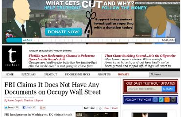 http://truth-out.org/news/item/5120:fbi-claims-it-does-not-have-any-documents-on-occupy-wall-street