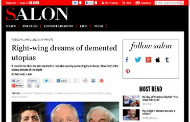 http://www.salon.com/2013/01/01/the_right_wing_dreams_of_demented_utopias/