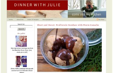 http://dinnerwithjulie.com/2012/12/31/profiteroles-with-hot-fudge-sauce-in-a-jar/