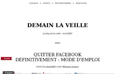 http://www.demainlaveille.fr/2013/01/02/quitter-facebook-definitivement-mode-demploi/