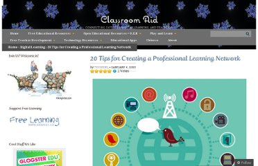 http://classroom-aid.com/2013/01/04/20-tips-for-creating-a-professional-learning-network/