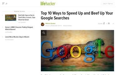 http://lifehacker.com/5973313/top-10-ways-to-speed-up-and-beef-up-your-google-searches