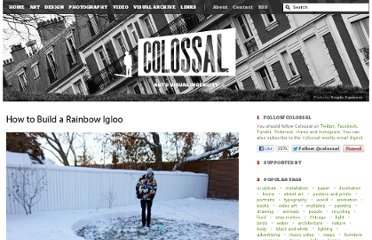 http://www.thisiscolossal.com/2013/01/how-to-build-a-rainbow-igloo/