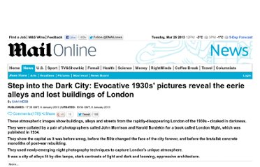 http://www.dailymail.co.uk/news/article-2258020/Dark-City-Eerie-photos-night-time-London-evoke-lost-beauty-bygone-era.html