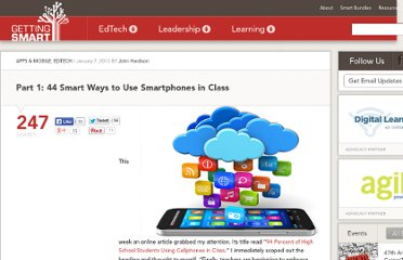 http://gettingsmart.com/cms/blog/2013/01/part-1-44-smart-ways-to-use-smartphones-in-class/
