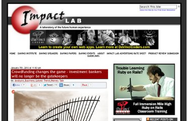 http://www.impactlab.net/2013/01/07/crowdfunding-changes-the-game-investment-bankers-will-no-longer-be-the-gatekeepers/