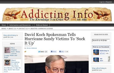 http://www.addictinginfo.org/2012/12/22/david-koch-spokesman-tells-hurricane-sandy-victims-to-suck-it-up/