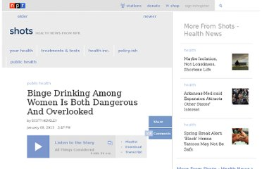 http://www.npr.org/blogs/health/2013/01/08/168875178/binge-drinking-is-common-yet-overlooked-in-women