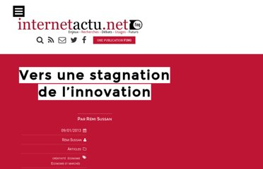 http://www.internetactu.net/2013/01/09/vers-une-stagnation-de-linnovation/