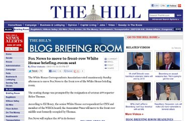 http://thehill.com/blogs/blog-briefing-room/news/112079-fox-news-to-move-to-front-row-briefing-room-seat