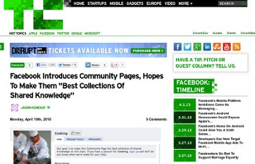 http://techcrunch.com/2010/04/19/facebook-introduces-community-pages-hopes-to-make-them-best-collections-of-shared-knowledge/