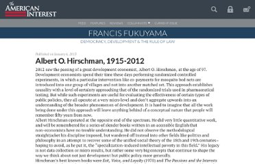http://blogs.the-american-interest.com/fukuyama/2013/01/06/albert-o-hirschman-1915-2012/