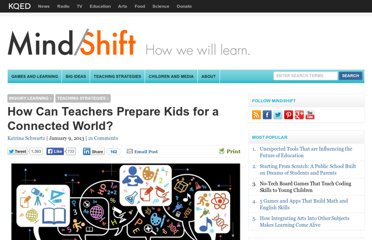 http://blogs.kqed.org/mindshift/2013/01/how-can-teachers-prepare-kids-for-a-connected-world/