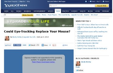 http://news.yahoo.com/blogs/upgrade-your-life/could-eye-tracking-replace-mouse-181726788.html