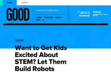 http://www.good.is/posts/want-to-get-kids-excited-about-stem-let-them-build-robots