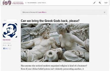 http://io9.com/5974126/can-we-bring-the-greek-gods-back-please#
