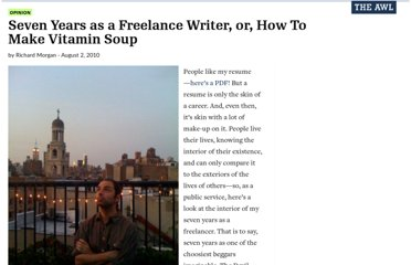 http://www.theawl.com/2010/08/seven-years-as-a-freelance-writer-or-how-to-make-vitamin-soup