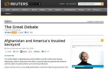 http://blogs.reuters.com/great-debate/2010/07/30/afghanistan-and-americas-troubled-backyard/