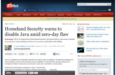 http://www.zdnet.com/homeland-security-warns-to-disable-java-amid-zero-day-flaw-7000009713/