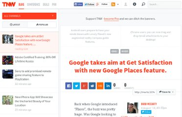 http://thenextweb.com/google/2010/08/04/google-takes-aim-at-get-satisfaction-with-new-google-places-feature/