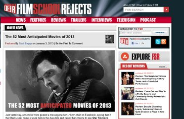 http://www.filmschoolrejects.com/features/the-52-most-anticipated-movies-of-2013.php