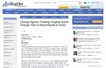 http://www.blogher.com/change-agents-creating-tangible-social-change-how-move-people-action