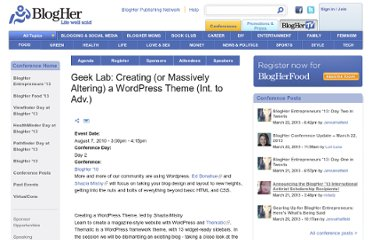 http://www.blogher.com/geek-lab-creating-or-massively-altering-wordpress-theme-int-adv