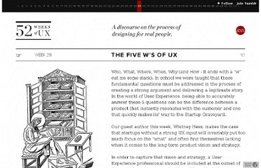 http://52weeksofux.com/post/890288783/the-five-ws-of-ux