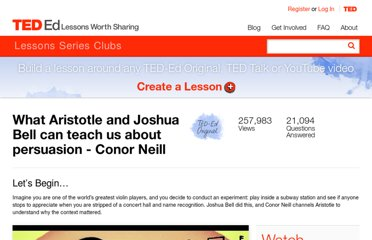 http://ed.ted.com/lessons/what-aristotle-and-joshua-bell-can-teach-us-about-persuasion-conor-neill