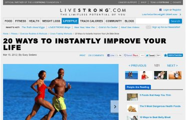 http://www.livestrong.com/slideshow/555416-20-ways-to-instantly-improve-your-life/