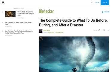http://lifehacker.com/5976362/the-complete-guide-to-what-to-do-before-during-and-after-a-disaster