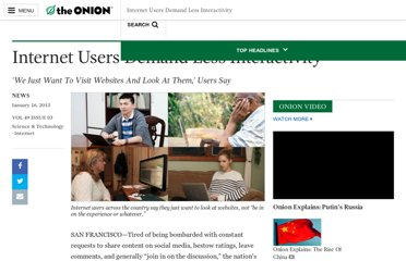 http://www.theonion.com/articles/internet-users-demand-less-interactivity,30920/
