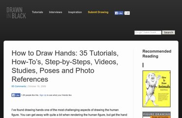 http://www.drawninblack.com/2009/10/how-to-draw-hands-35-tutorials-how-tos-step-by-steps-videos-studies-poses-and-photo-references/