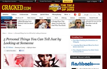http://www.cracked.com/article_20222_5-personal-things-you-can-tell-just-by-looking-at-someone.html