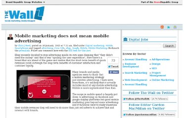 http://wallblog.co.uk/2013/01/16/mobile-marketing-does-not-mean-mobile-advertising/