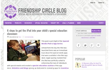 http://www.friendshipcircle.org/blog/2011/03/31/6-steps-to-get-the-ipad-into-your-childs-special-education-classroom/