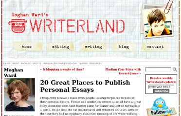 http://meghanward.com/blog/2011/09/21/20-places-to-publish-personal-essays/