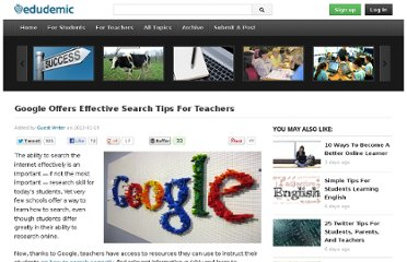 http://edudemic.com/2013/01/google-offers-search-tips-for-teachers/