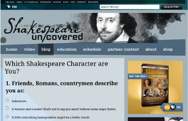 http://www.pbs.org/wnet/shakespeare-uncovered/blog/which-shakespeare-character-are-you/