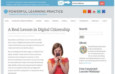 http://plpnetwork.com/2013/01/18/real-lesson-digital-citizenship/