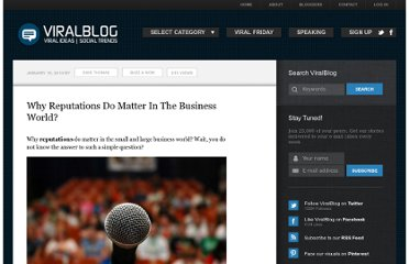 http://www.viralblog.com/buzz-wom/why-reputations-do-matter-in-the-business-world/