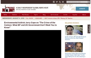 http://www.democracynow.org/2010/8/4/environmental_activist_jerry_cope_on_the