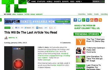 http://techcrunch.com/2013/01/20/this-will-be-the-last-article-you-read/
