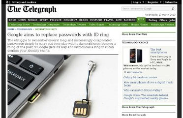 http://www.telegraph.co.uk/technology/internet-security/9811715/Google-aims-to-replace-passwords-with-ID-ring.html