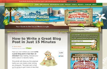 http://www.socialmediaexaminer.com/how-to-write-a-great-blog-post-in-just-15-minutes/