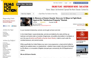 http://www.filmsforaction.org/takeaction/in_memory_of_aaron_swartz_here_are_14_ways_to_fight_back_against_the_intellectual_property_racket/#