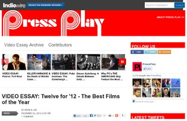http://blogs.indiewire.com/pressplay/video-essay-twelve-for-12-the-best-films-of-the-year