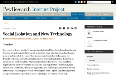 http://www.pewinternet.org/Reports/2009/18--Social-Isolation-and-New-Technology.aspx