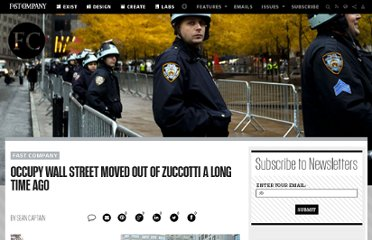 http://www.fastcompany.com/1795293/occupy-wall-street-moved-out-zuccotti-long-time-ago